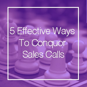 5 ways to conquor sales calls SMALL