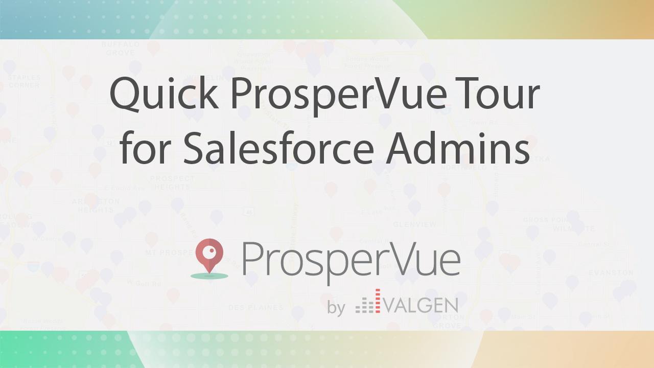 Quick ProsperVue Tour for Salesforce Admins 3